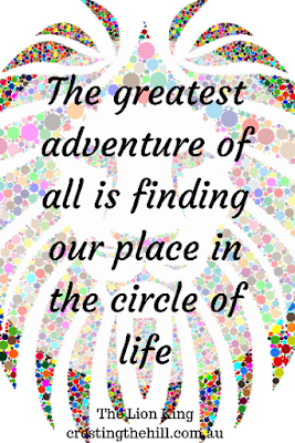 The greatest adventure of all is finding our place in the circle of life