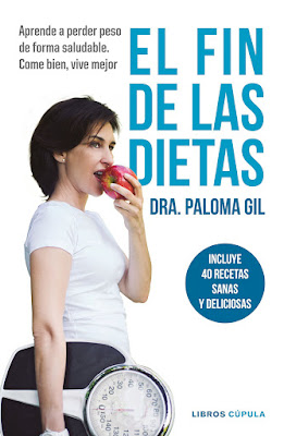 LIBRO - El fin de las dietas Paloma Gil (30 Mayo 2017) Aprende a perder peso de forma saludable Come bien, vive mejor COMPRAR ESTE LIBRO EN AMAZON ESPAÑA