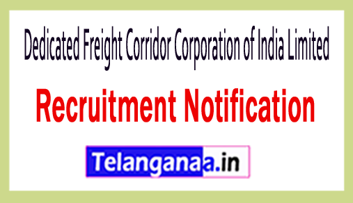 Dedicated Freight Corridor Corporation of India DFCCIL Recruitment Notification