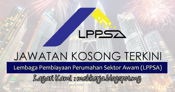 Jawatan Kosong di Lembaga Pembiayaan Perumahan Sektor Awam (LPPSA) mehkerja