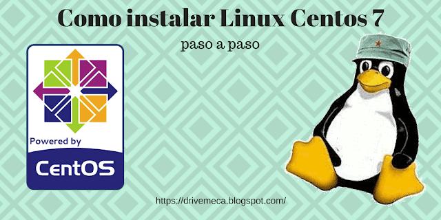Como instalar Linux Centos 7 paso a paso