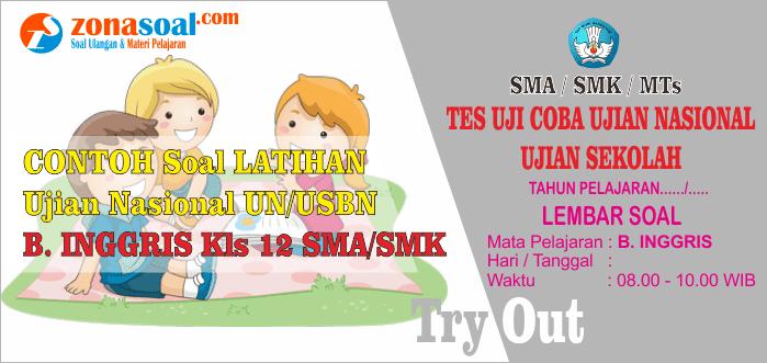 Contoh Soal Ujian Nasional Bahasa Inggris SMA/SMK Tahun Ajaran 2017/2018