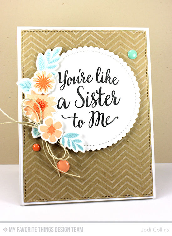 Like a Sister to Me Card by Jodi Collins featuring the True Friends stamp set, Mini Modern Blooms stamp set and Die-namics, Fine Chevron Background stamp, and the Stitched Mini Scallop Circle STAX, Blueprints 2, and Blueprints 13 Die-namics #mftstamps