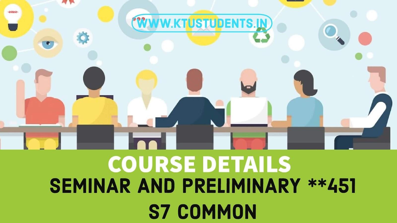Seminar and Project Preliminary [**451] | S7 Common Course