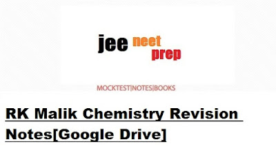 RK Malik Chemistry Revision Notes[Google Drive]