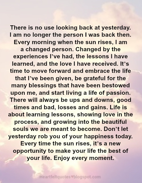 There Is No Use Looking Back At Yesterday Heartfelt Love And Life