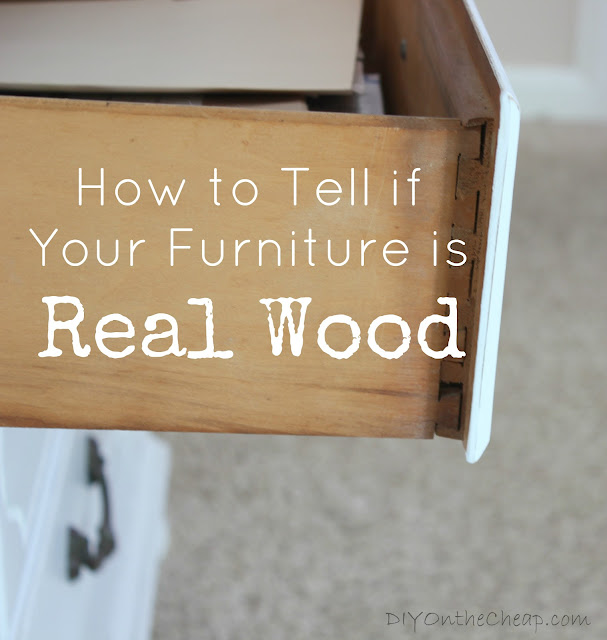 How to tell if your furniture is real wood.