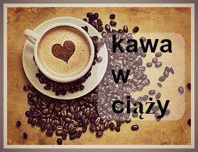 czy można pić kawę w ciąży, Kawa w ciąży, kawa, ciąża,