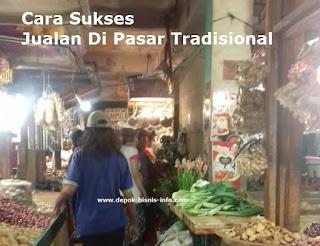 Bisnis, Pasar, Pasar Tradisional, Cara Jualan Di Pasar, Cara Sukses Jualan