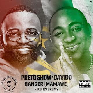Preto Show & Davido - Banger (Mamawe)