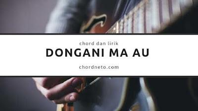 Chord Dongani Ma Au