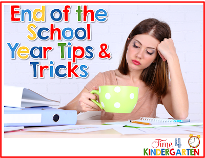 End of the School Year Tips and Tricks to help you make it to the bitter sweet end.