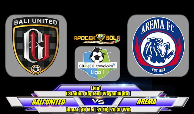 Prediksi Bali United Pusam vs Arema 18 Mei 2018