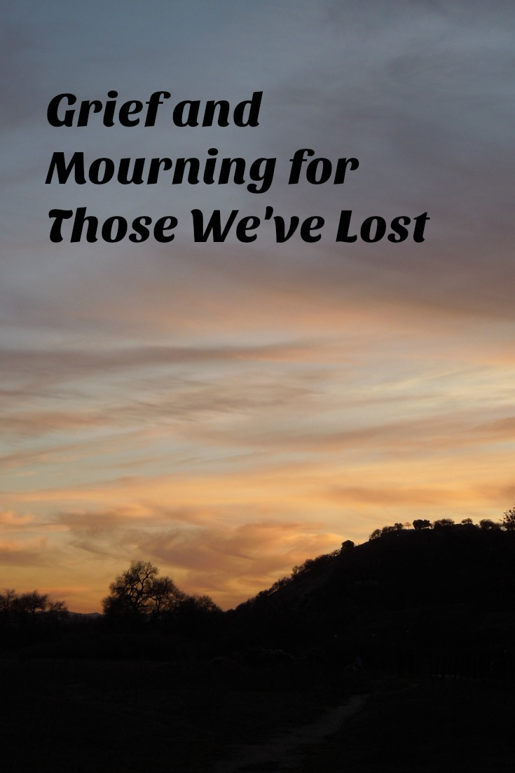 Grief and Mourning for Those We've Lost: Encouraging words and help for working through grief