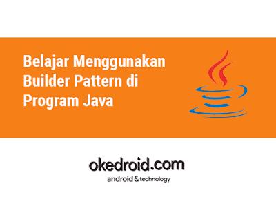 Contoh Builder Design Pattern di Java adalah
