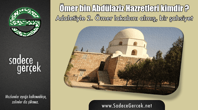 Ömer bin Abdülaziz hazretleri kimdir?