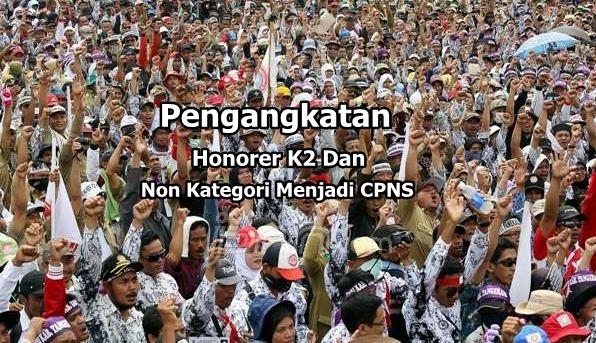 Pengangkatan Honorer K2 Dan Non Kategori Menjadi CPNS 2017 UPDATED