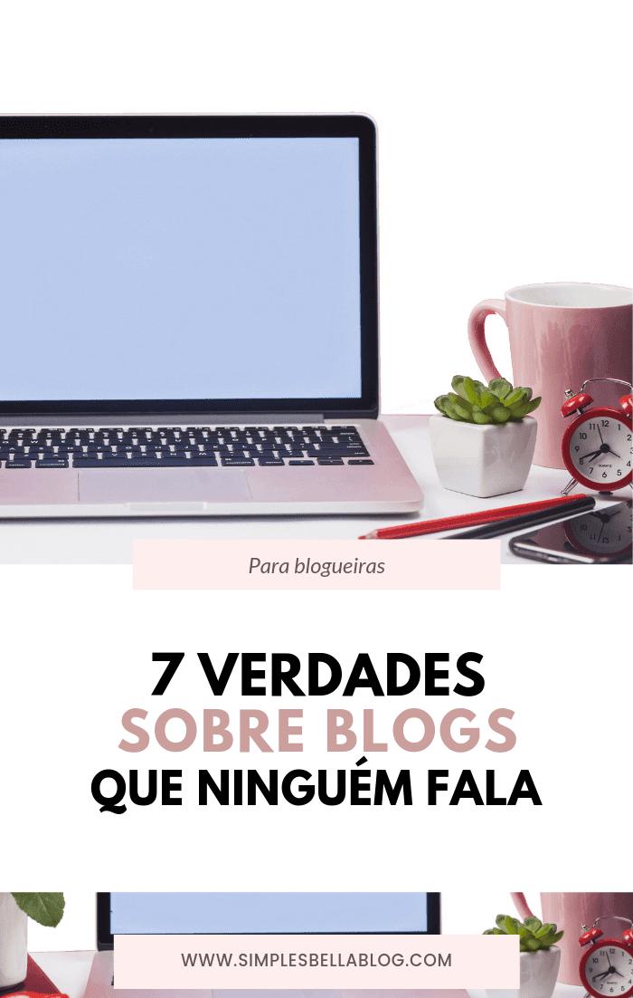 7 verdades sobre blogs que ninguém fala