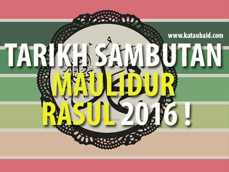TARIKH SAMBUTAN MAULIDUR RASUL 2016 !