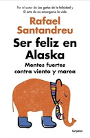 Número 5: Ser feliz en Alaska, de Rafael Santandreu.