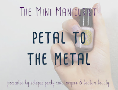 The Mini Manicurist: Petal to the Metal