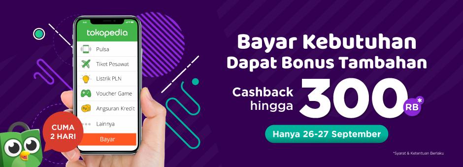 Tokopedia - Promo Cashback s.d 300 Ribu Bayar Kebutuhan (s.d 27 Sept 2018)