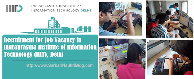 Naukri Vacancy Recruitment IIIT Delhi