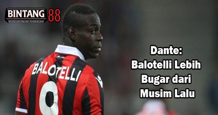 Dante: Balotelli Lebih Bugar dari Musim Lalu