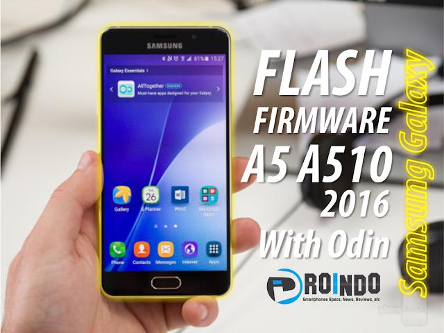 flash Firmware Samsung Galaxy A5 A510 2016 Edition via Odin