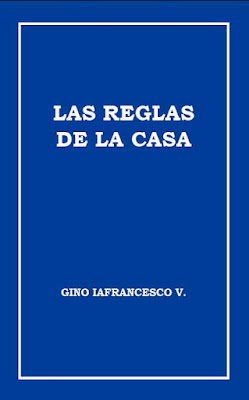 Gino Iafrancesco V.-Las Reglas De La Casa-