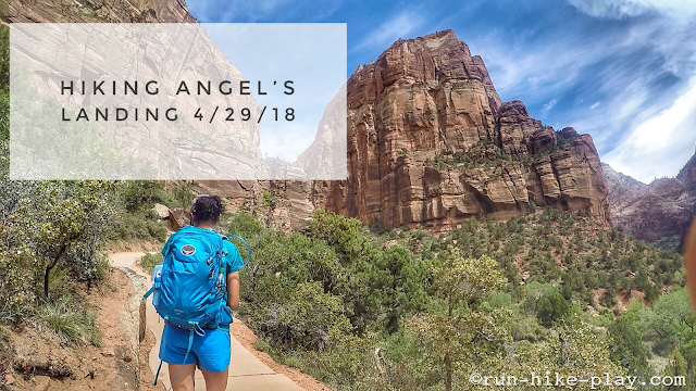 Hiking Angel's Landing - Zion National Park 4/29/18 Trip Report