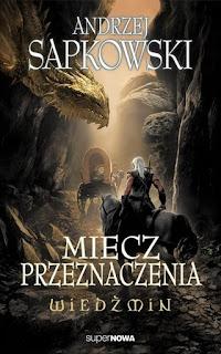 Miecz przeznaczenia - Andrzej Sapkowski