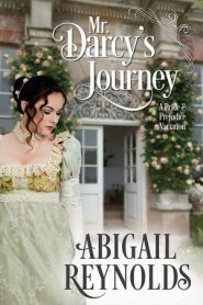 Book Cover: Mr Darcy's Journey by Abigail Reynolds