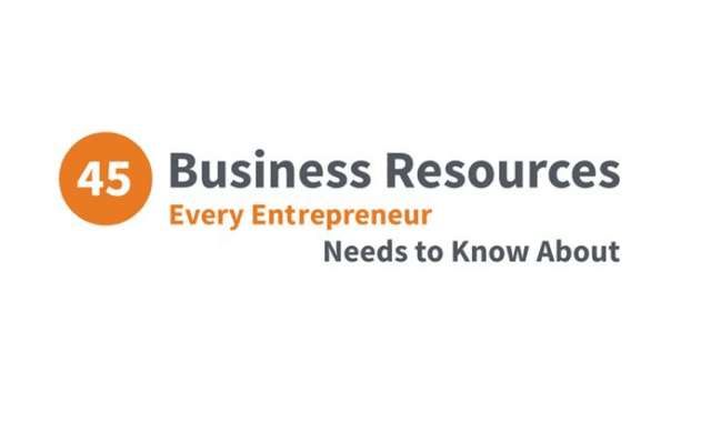 45 Business Resources Every Entrepreneur Needs to Know About