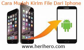 Apliksi Untuk Mengirim Atau Memindah File Dari Iphone Ke Android