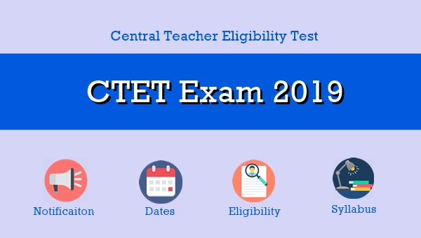 CTET Notification 2019: Apply Online, Dates, Eligibility & Syllabus