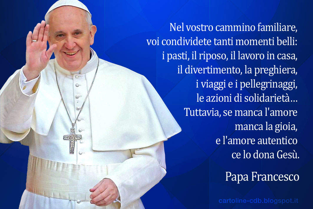 Frasi X Matrimonio Papa Francesco.Frasi Di Papa Francesco Sull Amore