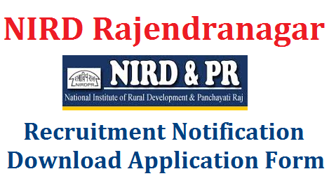 NIRD Rajendranagar Recruitment Notification | National Institute of Rural Development Notification for Recruitment NATIONAL INSTITUTE OF RURAL DEVELOPMENT& PANCHAYATI RAJ NIRD&PR An Autonomous Organization of the Ministry of Rural Development, Government of India Rajendranagar, Hyderabad -500030