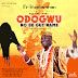 Mr Shephardman - Odogwu No Be Guy Name ft Dr'Yurl