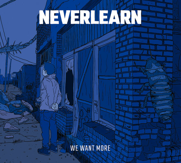 "Neverlearn stream new album ""We Want More"""