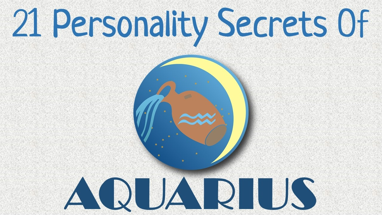 21 Personality Secrets of Aquarius Zodiac Sign
