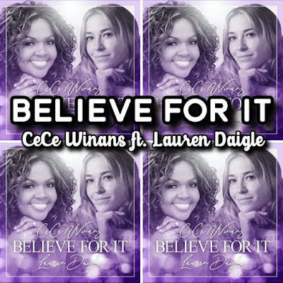 CeCe Winans' Song ft. Lauren Daigle: BELIEVE FOR IT - Chorus: Move the immovable Break the unbreakable God we believe.. Streaming - MP3 Download