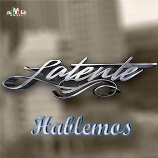 Latente – Hablemos (Single)