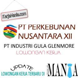 Lowongan Kerja PT Industri Gula Glenmore PTPN XII