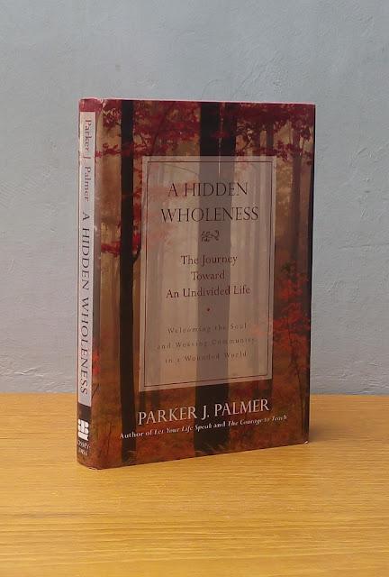 A HIDDEN WHOLENESS, Parker J. Palmer