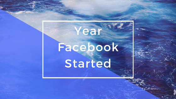 When Was Facebook Started<br/>
