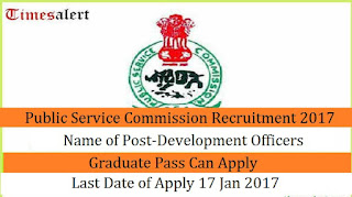 Public Service Commission Recruitment 2017 For Development Officer Posts