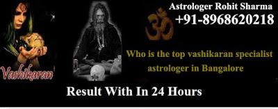 how to solve love marriage problem by vashikaran specialist astrologer in bangalore