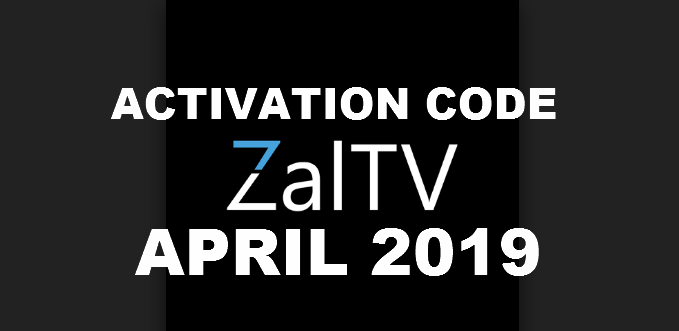 ZalTV Activation Code Update April 2019 - Terbantu com