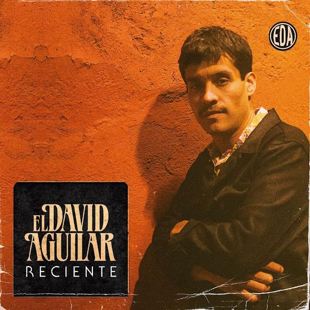 """El David Aguilar lanza su autodenominado anti-album titulado """"Reciente"""""""